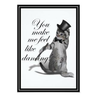 """¡Usted hace que siente como el baile! Gato del Invitación 5"""" X 7"""""""