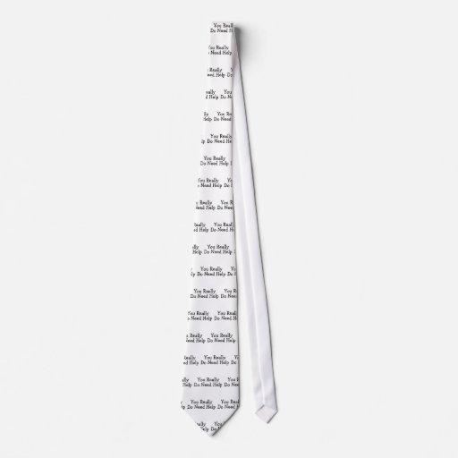Usted hace realmente necesita ayuda corbatas personalizadas