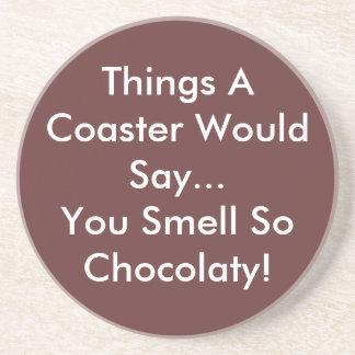 Usted huele tan el práctico de costa de Chocolaty Posavasos Para Bebidas