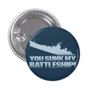 ¡Usted hundido mi acorazado! Botón retro del Pin Redondo De 1 Pulgada