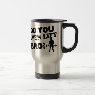 ¿Usted incluso levanta Bro? Taza Térmica