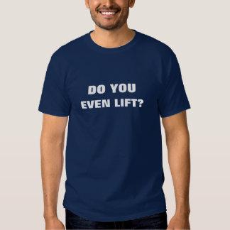 ¿Usted incluso levanta? Camisas
