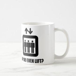 ¿Usted incluso levanta? Taza De Café