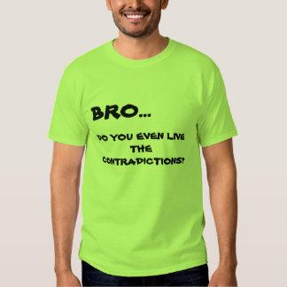 ¿Usted incluso vive la contradicción? Camiseta Playeras