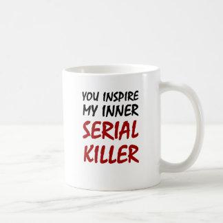 Usted inspira a mi asesino en serie interno taza clásica