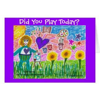 ¿Usted jugó hoy? Tarjeta De Felicitación