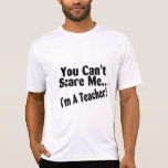 Usted linado me asusta Im un profesor Camiseta