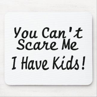 Usted linado me asusta que tengo niños tapetes de ratón