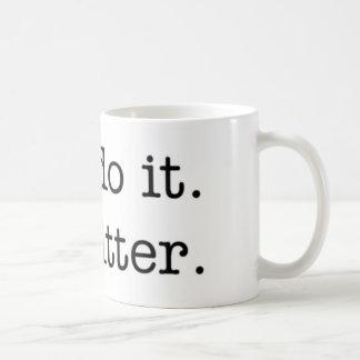 Usted lo hace. Soy amargo. taza