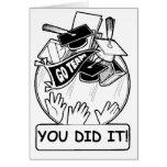 ¡Usted lo hizo! Tarjeta de la graduación