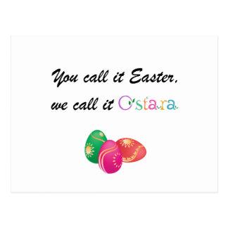 Usted lo llama Pascua, nosotros la llama Ostara Tarjeta Postal