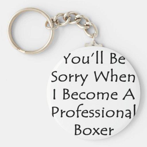 Usted lo sentirá cuando hago boxeador profesional llaveros