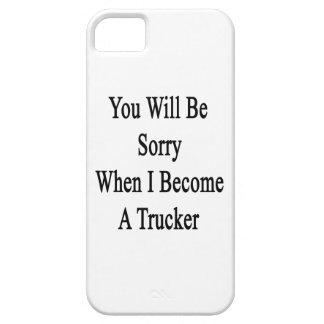 Usted lo sentirá cuando hago camionero iPhone 5 cobertura