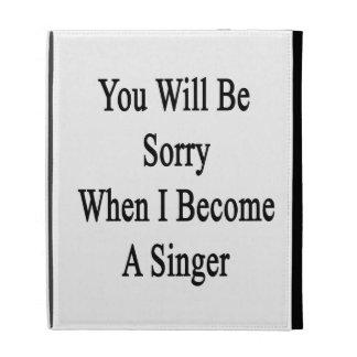 Usted lo sentirá cuando hago cantante