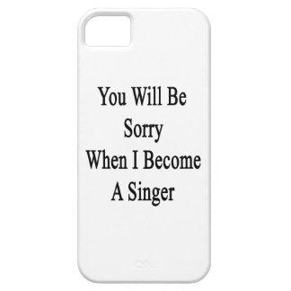 Usted lo sentirá cuando hago cantante iPhone 5 Case-Mate cobertura
