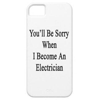 Usted lo sentirá cuando hago electricista iPhone 5 Case-Mate cobertura