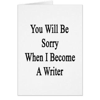 Usted lo sentirá cuando hago escritor