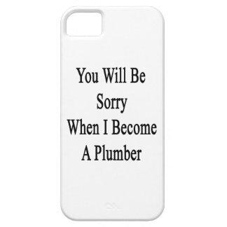 Usted lo sentirá cuando hago fontanero iPhone 5 carcasas