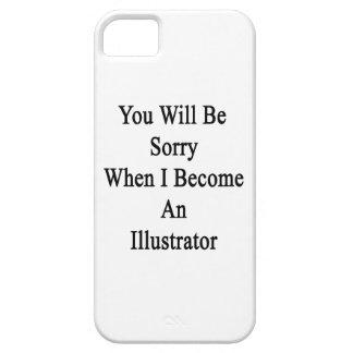 Usted lo sentirá cuando hago ilustrador iPhone 5 Case-Mate funda