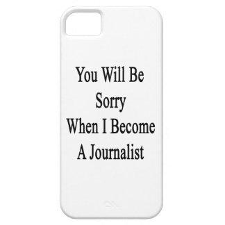 Usted lo sentirá cuando hago periodista iPhone 5 cárcasas