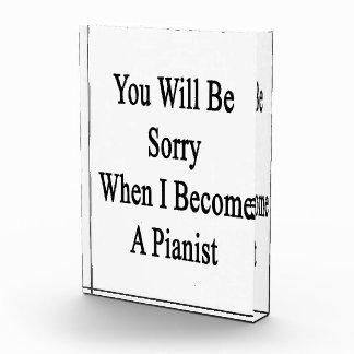 Usted lo sentirá cuando hago pianista