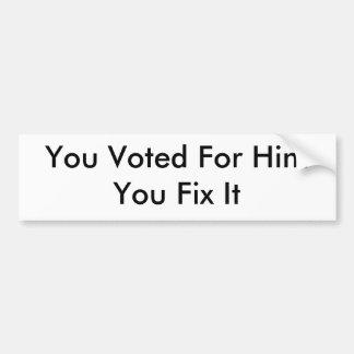Usted lo votó por el arreglo de HimYou Pegatina Para Auto
