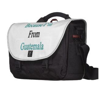 Usted me ama porque soy de Guatemala Bolsas De Ordenador