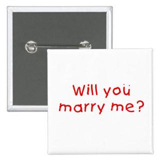 ¿Usted me casará? El botón de la taza empaqueta el Pins