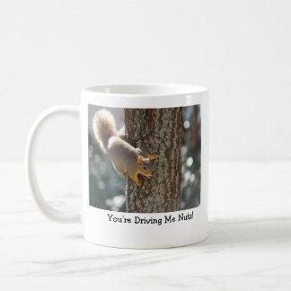 ¡Usted me está conduciendo Nuts! Taza De Café