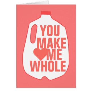 Usted me hace entero tarjeta de felicitación