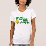 Usted me hace feliz camiseta