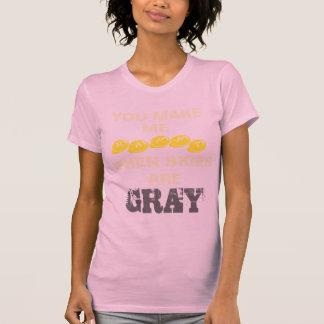 Usted me hace feliz cuando los cielos son grises t-shirts