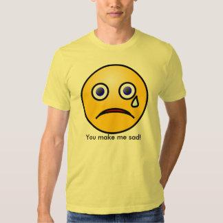 Usted me hace la camiseta triste camisas