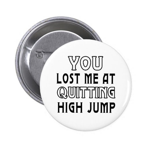 Usted me perdió en el abandono de salto de altura pins