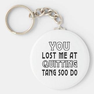 Usted me perdió en el abandono de Tang Soo hace ar Llavero Redondo Tipo Pin