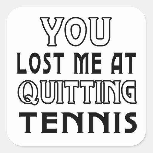 Usted me perdió en el abandono de tenis pegatina cuadrada