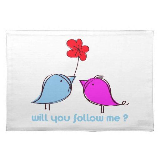 ¿Usted me seguirá? Mantel