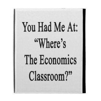 Usted me tenía en donde está la economía