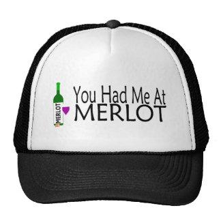 Usted me tenía en el Merlot Gorros
