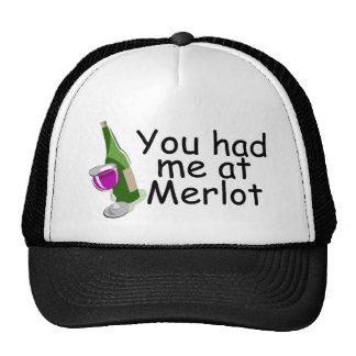 Usted me tenía en el Merlot Gorras