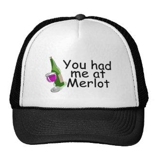 Usted me tenía en el Merlot Gorras De Camionero
