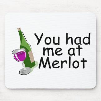 Usted me tenía en el Merlot Mousepads