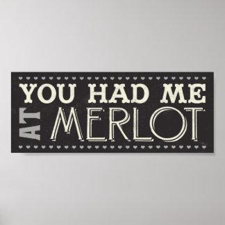 Usted me tenía en el Merlot Impresiones