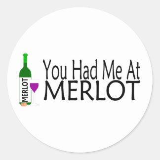 Usted me tenía en el Merlot Pegatina Redonda