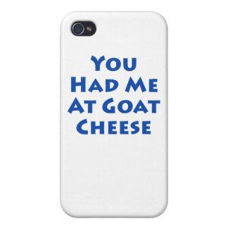 Usted me tenía en el queso de cabra iPhone 4/4S fundas