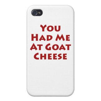 Usted me tenía en el queso de cabra iPhone 4 fundas