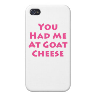 Usted me tenía en el queso de cabra iPhone 4/4S funda
