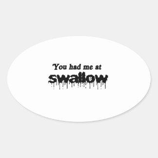 Usted me tenía en el trago calcomanía ovaladas personalizadas