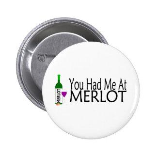 Usted me tenía en el vino del Merlot Pin Redondo De 2 Pulgadas