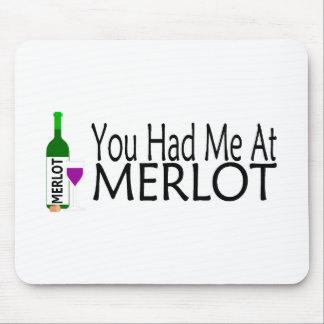 Usted me tenía en el vino del Merlot Tapetes De Ratón